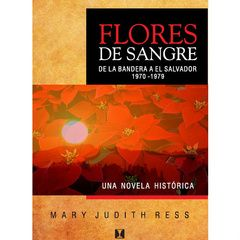 Flores de Sangre, de La Bandera a El Salvador 1970-1979