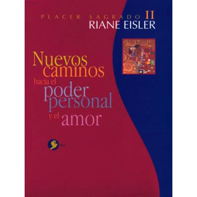 Placer sagrado, Vol. 2, Nuevos caminos hacia el poder personal y el amor