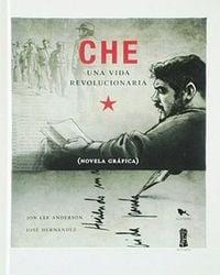 Che: Una vida revolucionaria (Tomo II)