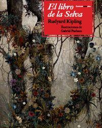El libro de la Selva . Ilustraciones de Gabriel Pacheco