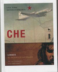 CHE: UNA VIDA REVOLUCIONARIA. EL SACRIFICIO NECESARIO (TOMO 3)
