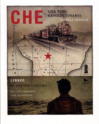 Che: Una vida revolucionaria (Libro 1 El Doctor Guevara)