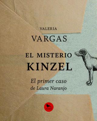 EL MISTERIO KINZEL, EL PRIMER CASO DE LAURA NARANJO