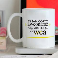 Tazón ''Es Tan Corto Aweonarse…