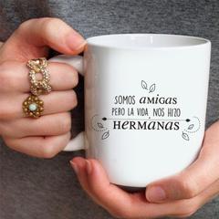SOMOS AMIGAS PERO LA VIDA NOS HIZO HERMANAS