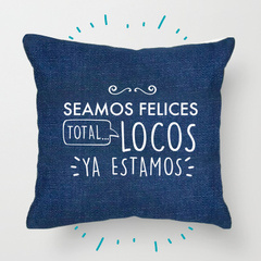 SEAMOS FELICES TOTAL LOCOS YA ESTAMOS