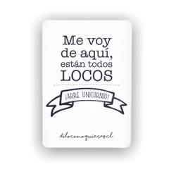 ME VOY DE AQUI ESTAN TODOS LOCOS ARRE UNICORNIO