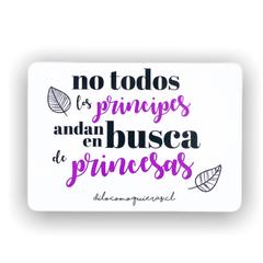 NO TODOS LOS PRINCIPES ANDAN EN BUSQUEDA DE PRINCESAS