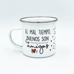 AL MAL TIEMPO BUENOS SON LOS AMIGOS