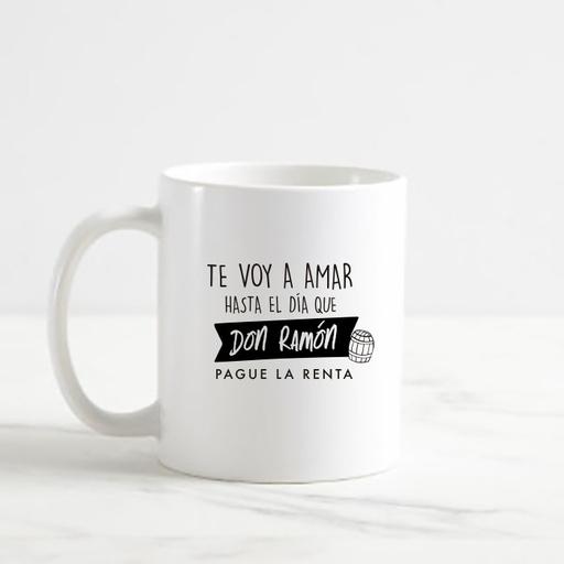 TE VOY A AMAR HASTA EL DIA QUE DON RAMON PAGUE LA CUENTA
