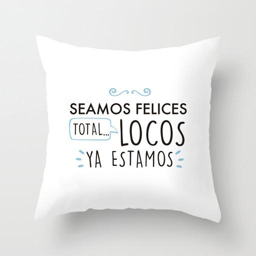 SEAMOS FELICES TOTAL LOCOS YA ESTAMOS