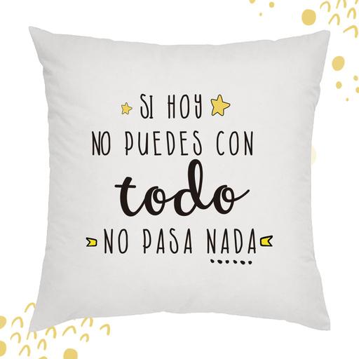 SI HOY NO PUEDES CON TODO NO PASA NADA