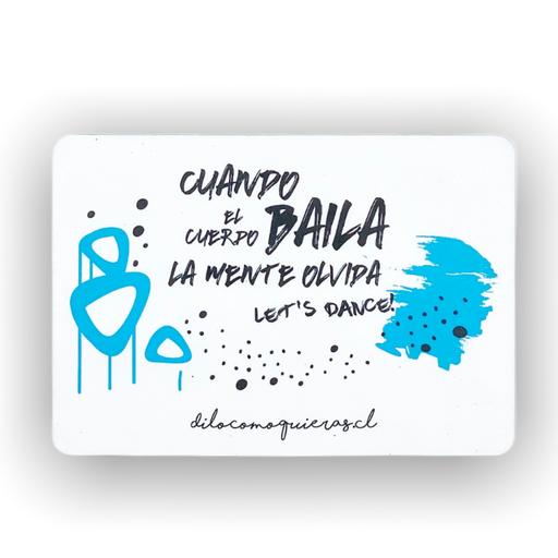 CUANDO EL CUERPO BAILA LA MENTE OLVIDA