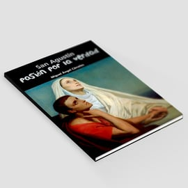 Pasion por la verdad - San Agustín