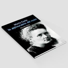 La descubridora del Radio - Marie Curie