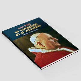 Un campesino en el Vaticano: Juan XXIII
