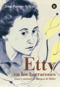 Etty en los barracones. Amor y amistad en tiempos de Hitler