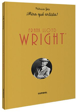 Frank Lloyd Wright ¡Mira qué artista!