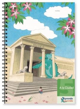 Proyecto Aprendo Leyendo: Cuadernillo 5, A la Ciudad