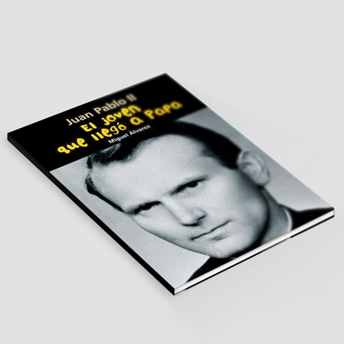 El joven que llegó a Papa - Juan Pablo II - 002_El joven que llego a Papa - Juan Pablo II.jpg