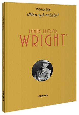 Frank Lloyd Wright ¡Mira qué artista! - Frank Lloyd.jpeg