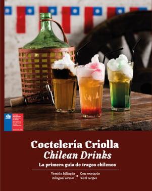 Coctelería criolla / Chilean drinks. La primera guía de tragos chilenos