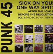 Punk 45: Vol 3 - Sick On You! One Way Spit! After The Love & Before The Revolution