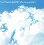 The Psychedelic Schafferson Jetplane