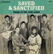 Saved & Sanctified - Songs Of The Jade Label
