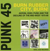 Punk 45: Burn Rubber City, Burn (Akron, Ohio)