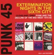 Punk 45: Extermination Nights In The Sixth City! (Cleveland, Ohio)