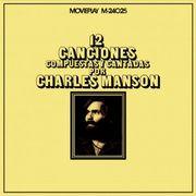 12 Canciones Compuestas y Cantadas Por Charles Manson