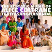 The Ecstatic Music of Alice Coltrane Turiyasangitananda