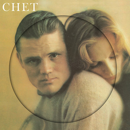 Chet (Picture Disc)