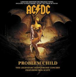 Problem Child The Legendary Hippodrome Concert Featuring Bon Scott