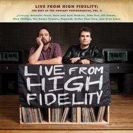 Live From High Fidelity: The Best Of The Podcast Performances, Vol. 2