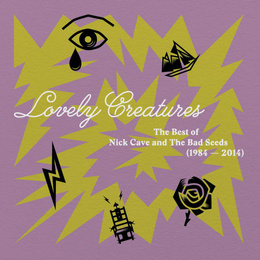 Lovely Creatures (The Best Of Nick Cave And The Bad Seeds) (1984 – 2014)