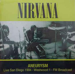 Aneurysm (Live San Diego 1994 · Westwood 1 · FM Broadcast)
