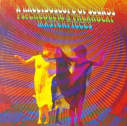 A Kaleidoscope Of Sounds: Psychedelic & Freakbeat Masterpieces