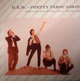 Pretty Persuasion: FM Broadcast Live In Orlando, Florida, April 30th, 1989