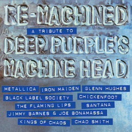 Re-Machined A Tribute To Deep Purple's Machine Head