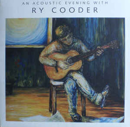 An Acoustic Evening With Ry Cooder