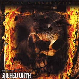 Spells & Incantations - The Best Of Sacred Oath