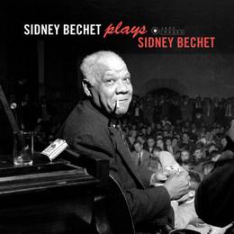 Sidney Bechet Plays Sidney Bechet