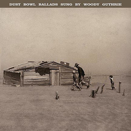Dust Bowl Ballads Sung By Woody Guthrie