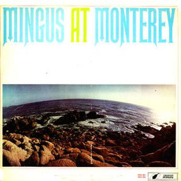 Mingus At Monterey (JP)