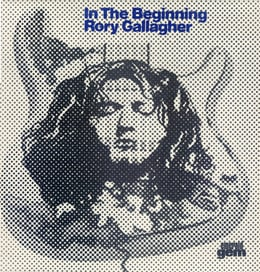 In The Beginning - An Early Taste Of Rory Gallagher