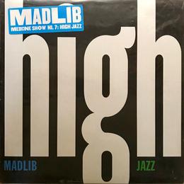 Madlib Medicine Show – No. 7: High Jazz