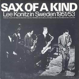 Sax Of A Kind - Lee Konitz In Sweden 1951/53 (JP)