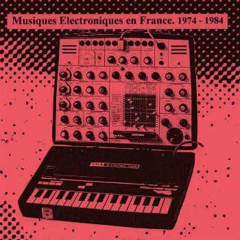 Musiques Electroniques en France Volume 2